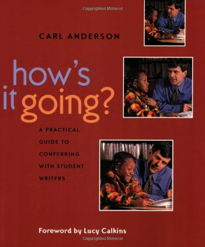How's It Going?: A Practical Guide to Conferring with Student Writers (9780325002248) by Carl Anderson