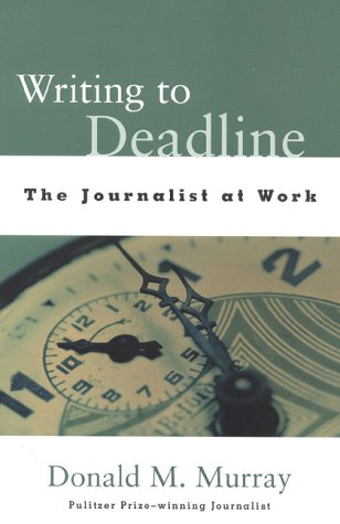 9780325002255: Writing to Deadline: The Journalist at Work