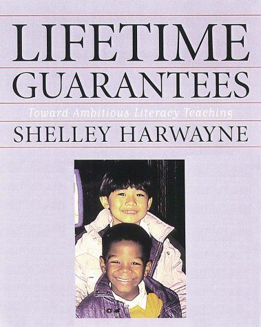 9780325002415: Lifetime Guarantees : Toward Ambitious Literacy Teaching