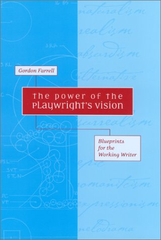 9780325002422: The Power of the Playwright's Vision: Blueprints for the Working Writer