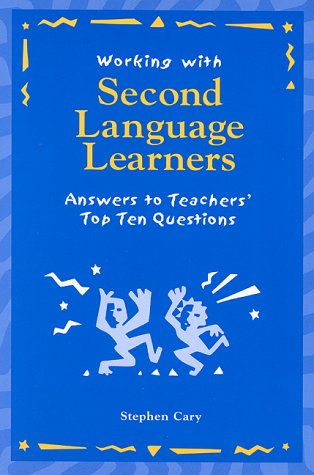 Working with Second Language Learners: Answers to: Cary, Stephen