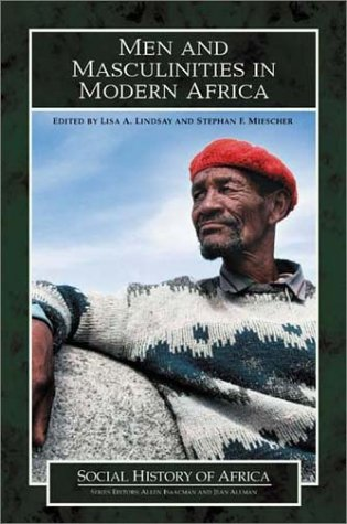 9780325002545: Men and Masculinities in Modern Africa (Social History of Africa Series)