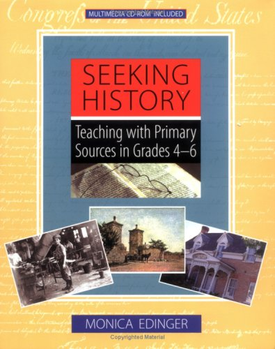 9780325002651: Seeking History: Teaching with Primary Sources in Grades 4-6