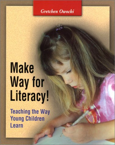 Make Way for Literacy: Teaching the Way Young Children Learn