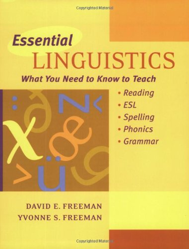 9780325002743: Essential Linguistics: What You Need to Know to Teach Reading, ESL, Spelling, Phonics, and Grammar