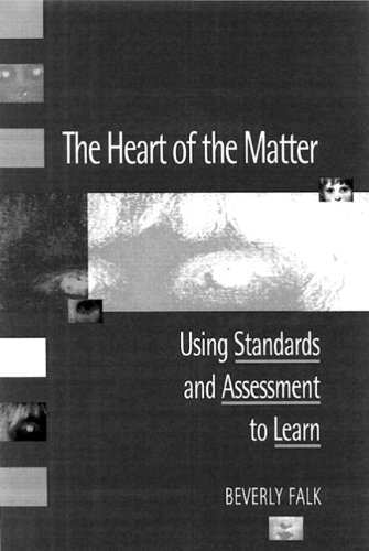 The Heart of the Matter: Using Standards: Beverly Falk