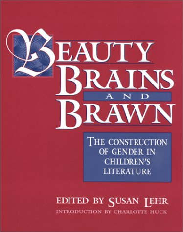 9780325002842: Beauty, Brains, and Brawn: The Construction of Gender in Children's Literature