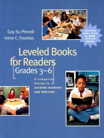 9780325003078: Leveled Books for Readers, Grades 3-6: A Companion Volume to Guiding Readers and Writers