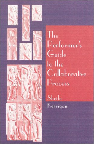 9780325003115: Performer's Guide to the Collaborative Process, The