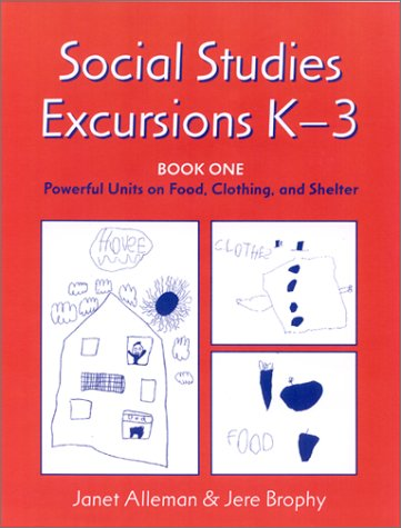 9780325003153: Social Studies Excursions, K-3: Book One: Powerful Units on Food, Clothing, and Shelter