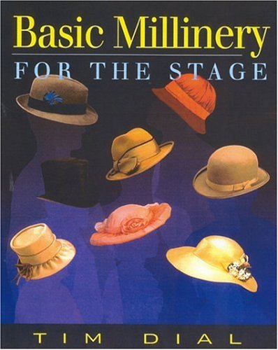 9780325003368: Basic Millinery for the Stage