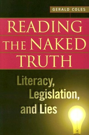 9780325003375: Reading the Naked Truth: Literacy, Legislation, and Lies