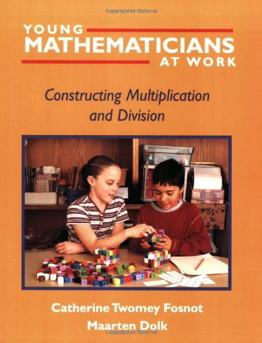9780325003542: Young Mathematicians at Work: Constructing Multiplication and Division