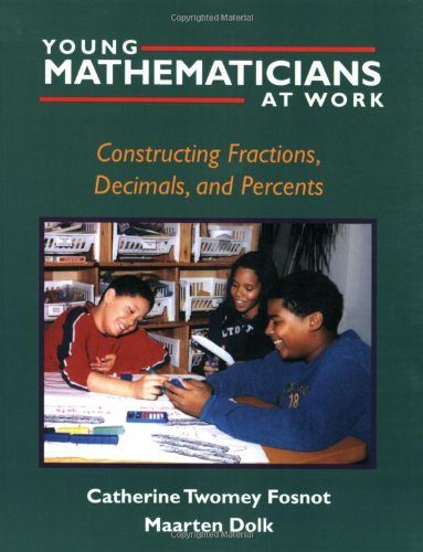 9780325003559: Young Mathematicians at Work: Constructing Fractions, Decimals, and Percents
