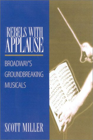 9780325003573: Rebels with Applause: Broadway's Groundbreaking Musicals