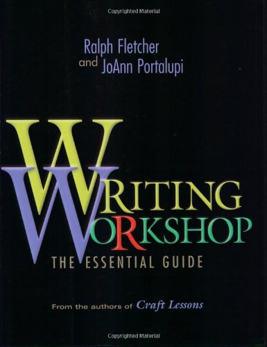 9780325003627: Writing Workshop: The Essential Guide from the Authors of Craft Lessons