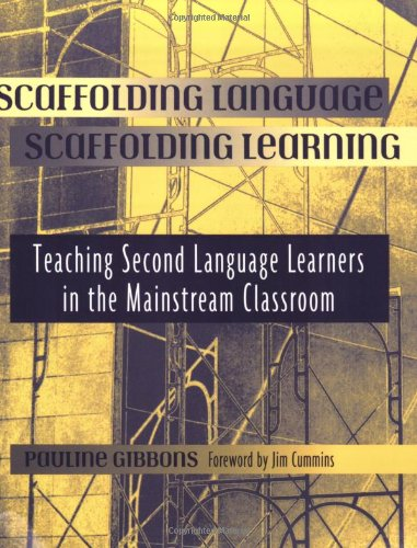 9780325003665: Scaffolding Language, Scaffolding Learning: Teaching Second Language Learners in the Mainstream Classroom