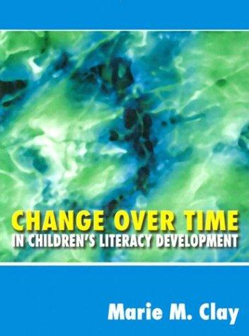 9780325003832: Change Over Time in Children's Literacy Development (Ginn Heinemann Professional Development)