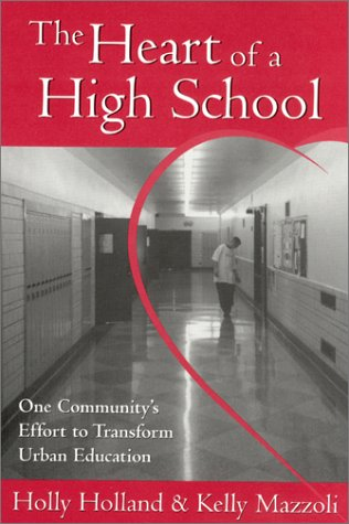 9780325003931: The Heart of a High School: One Community's Effort to Transform Urban Education