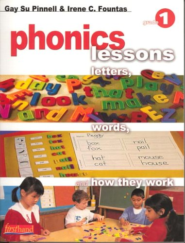 9780325004082: Phonics Lessons: Letters, Words, and How They Work, Grade 1 (Firsthand)