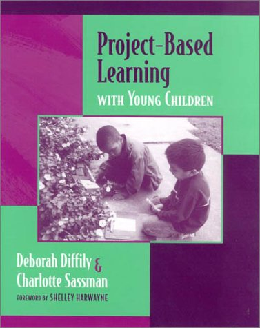 9780325004471: Project-Based Learning with Young Children