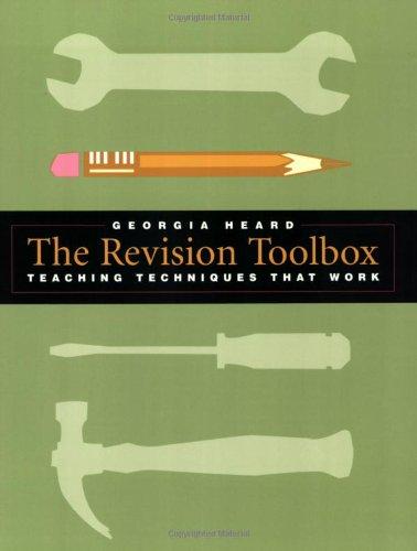 The Revision Toolbox: Teaching Techniques That Work: Heard, Georgia
