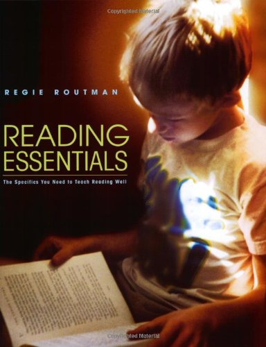 Reading Essentials: The Specifics You Need to: Regie Routman