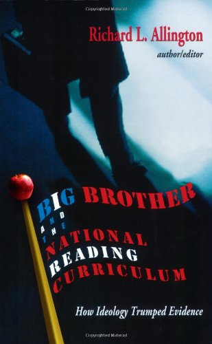 9780325005133: Big Brother and the National Reading Curriculum: How Ideology Trumped Evidence