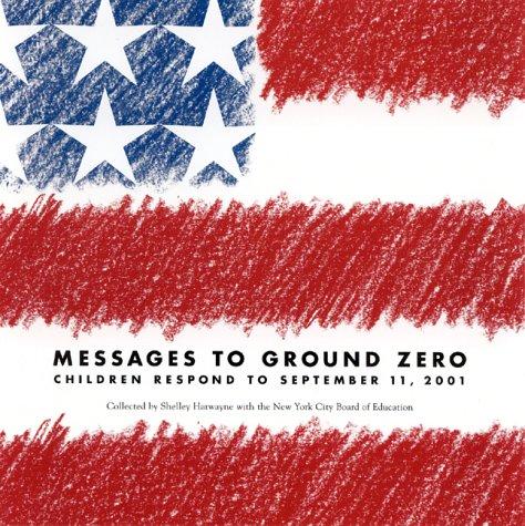 9780325005140: Messages to Ground Zero: Children Respond to September 11, 2001