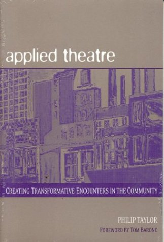 9780325005355 - Taylor: Applied Theatre: Creating Transformative Encounters in the Community - کتاب