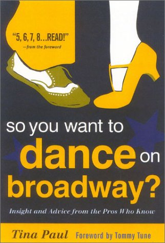 9780325005362: So You Want to Dance on Broadway