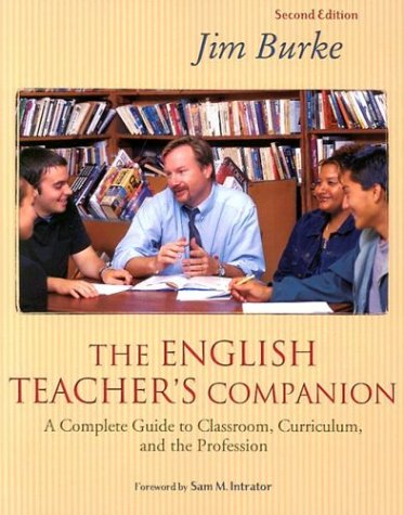 9780325005386: The English Teacher's Companion, Second Edition: Complete Guide to Classroom, Curriculum, and the Profession