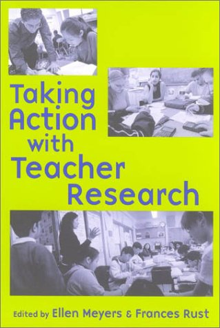9780325005447: Taking Action with Teacher Research