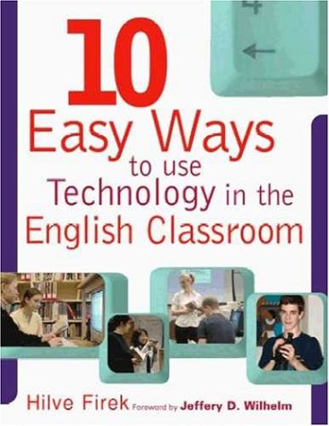 9780325005478: Ten Easy Ways to Use Technology in the English Classroom: n/a