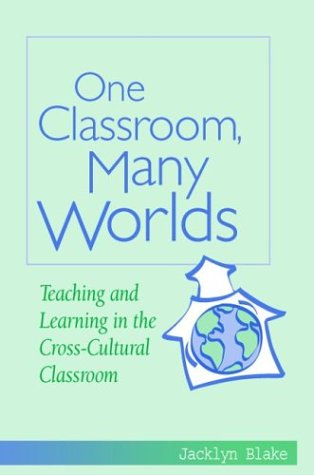 9780325005485: One Classroom, Many Worlds: Teaching and Learning in the Cross-Cultural Classroom