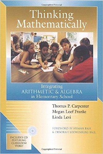 9780325005652: Thinking Mathematically: Integrating Arithmetic & Algebra in Elementary School: Integrating Arithmetic and Algebra in Elementary School