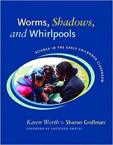 9780325005737: Worms, Shadows, and Whirlpools: Science in the Early Childhood Classroom