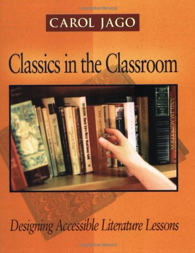 9780325005904: Classics in the Classroom: Designing Accessible Literature Lessons