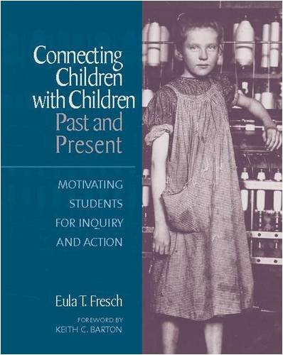 9780325005911: Connecting Children with Children, Past and Present: Motivating Students for Inquiry and Action