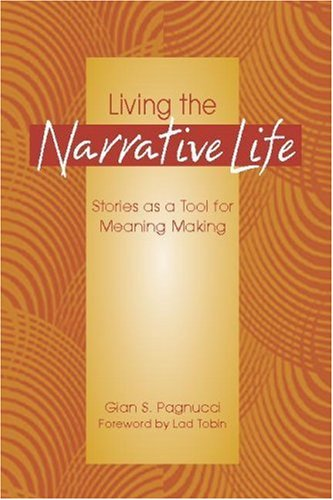 9780325006239: Living the Narrative Life: Stories as a Tool for Meaning Making