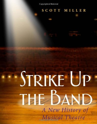 9780325006420: Strike Up the Band: A New History of Musical Theatre