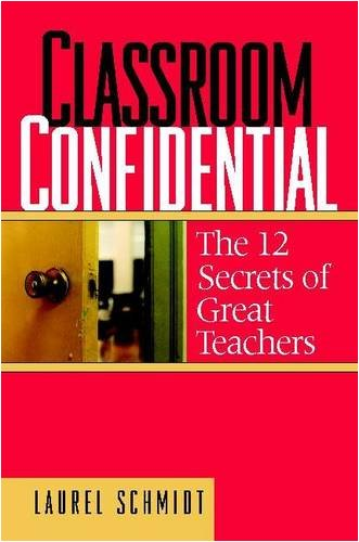 9780325006604: Classroom Confidential: The 12 Secrets of Great Teachers