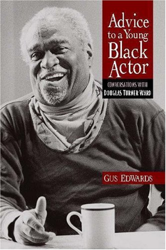 9780325006659: Advice to a Young Black Actor: Conversations with Douglas Turner Ward