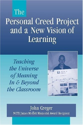 9780325006666: The Personal Creed Project and a New Vision of Learning: Teaching the Universe of Meaning In and Beyond the Classroom