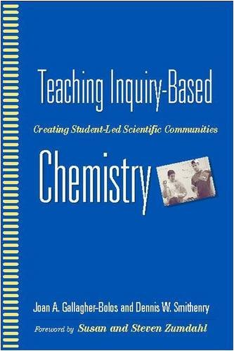 Teaching Inquiry-Based Chemistry: Creating Student-Led Scientific Communities: Gallagher-Bolos, ...