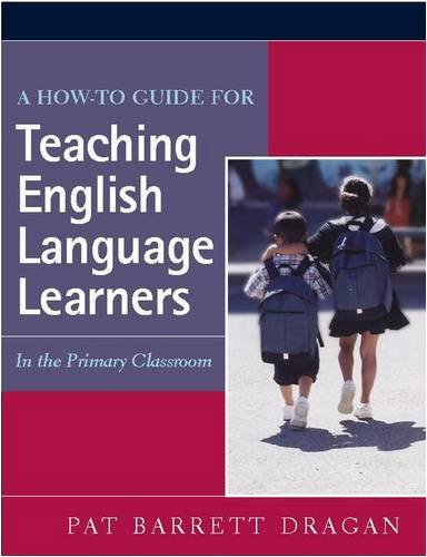 9780325007007: A How-to Guide for Teaching English Language Learners In the Primary Classroom