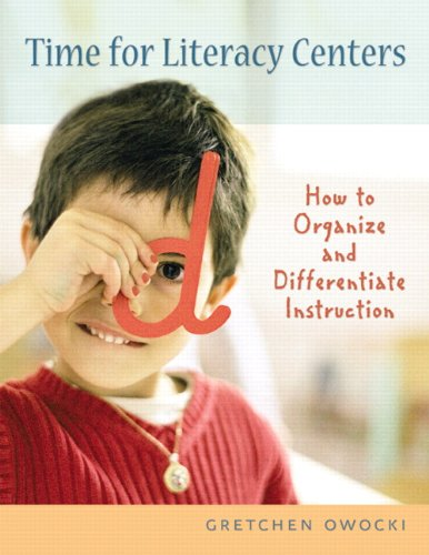 9780325007311: Time for Literacy Centers: How to Organize and Differentiate Instruction