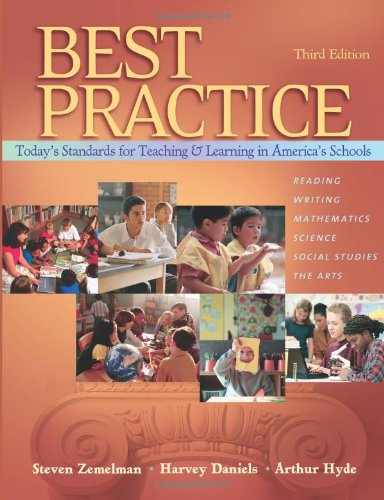 9780325007441: Best Practice, Today's Standards for Teaching and Learning in America's Schools