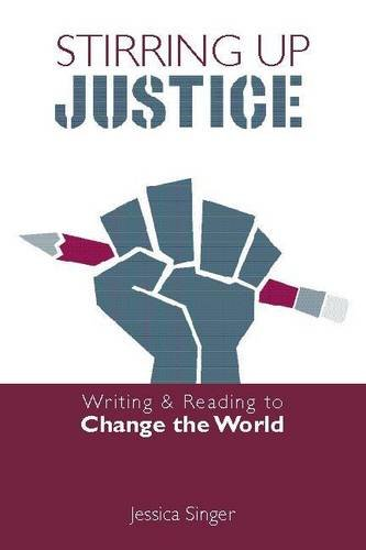 9780325007472: Stirring Up Justice: Writing and Reading to Change the World