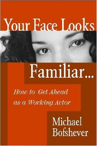 9780325007632: Your Face Looks Familiar...: How to Get Ahead as a Working Actor